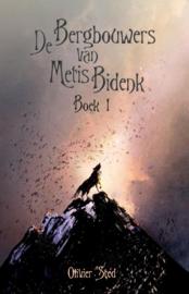 De bergbouwers van Metis Bidenk boek 1 – Olivier Sted