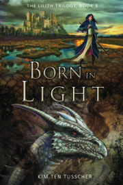 Born in Light - The Lilith trilogy 3 - Kim ten Tusscher