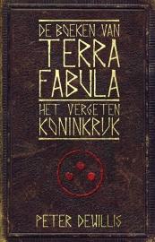 Terra Fabula - deel 1 - Het vergeten koninkrijk van Peter deWillis