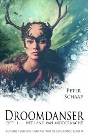 Droomdanser, boek 1 - Het land van middernacht van Peter Schaap