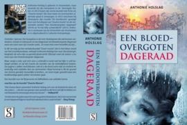 EEN BLOEDOVERGOTEN DAGERAAD -  Anthonie Holslag