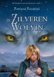 De boeken van de Varulven - deel 1 - De Zilveren wolvin - Roselynd Randolph - Ebook