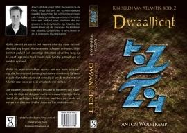 DWAALLICHT (Kinderen van Atlantis, deel 2) - Anton Wolvekamp