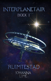 Interplanetair - Boek 1 - Ruimtestad - Johanna Lime
