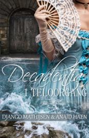 Decadentia - boek 1 - Teloorgang - Anaïd Haen en Django Mathijsen -  ebook
