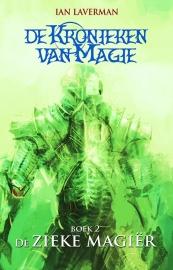 De Zieke Magier - De kronieken van Magie - Ian Laverman