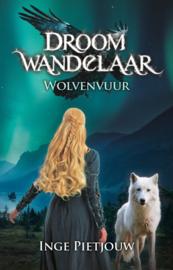 Droomwandelaar - Deel 2 - Wolvenvuur - Inge Pietjouw - E-book