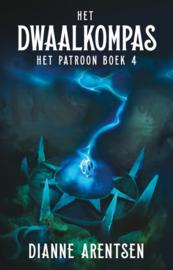 Het Patroon - boek 4 - Het Dwaalkompas - Dianne Arentsen - ebook