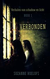 De verhalen van schaduw en licht - Boek 1 - Verbonden - Suzanne Roelofs