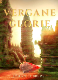 Vergane Glorie - Johan Lubbers - Ebook
