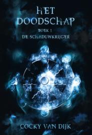 Het Doodschap - Boek 1 - De Schaduwkrijger - Cocky van Dijk