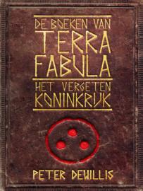 Terra Fabula - boek 1 - Een vergeten Koninkrijk - Peter DeWillis - ebook
