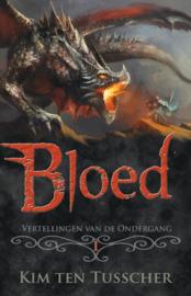 Vertellingen van de ondergang boek 1, Bloed – Kim ten Tusscher.