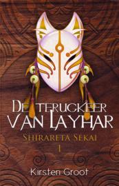 Shirareta Sekai 1 - De terugkeer van Layhar - Kirsten Groot