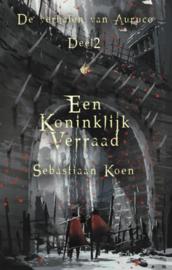De verhalen van Auruco - Deel 2 - Een koninklijk verraad - Sebastiaan Koen - ebook