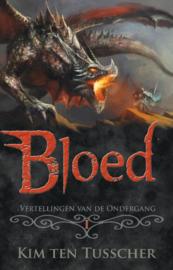 Vertellingen van de ondergang - deel 1 - Bloed - Kim ten Tusscher - ebook