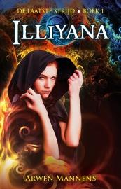De laatste strijd - deel 1 - Illiyana - Arwen Mannens