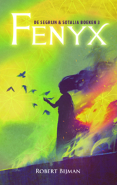 De segrijn & sotalia boeken 3 - Fenyx - Robert Bijman - Ebook