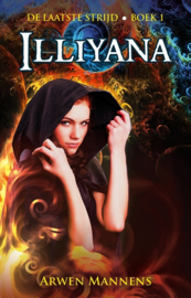 De laatste strijd - boek 1 - Illiyana - Arwen Mannens - E-book
