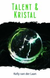 De Lentagontrilogie - deel 3 - Talent en Kristal - Kelly van der Laan