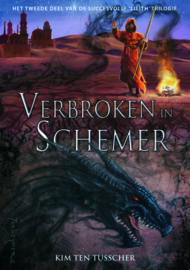 Lilith-trilogie - deel 2 - Verbroken in schemer - Kim ten Tusscher -  ebook