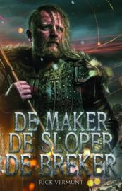 De Maker, de Sloper, de Breker van Rick Vermunt