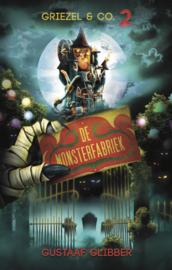 Griezel & Co - boek 2 - De monsterfabriek - Gustaaf Glibber -  ebook