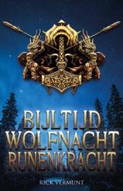 Bijltijd, Wolfnacht, Runenkracht - Rick Vermunt