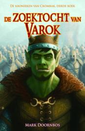 De kronieken van Cromrak - Derde boek - De zoektocht van Varok - Mark Doornbos - Ebook