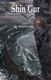Shin Gur - deel 1 - Het ondode rijk - D.A. Pels - Ebook