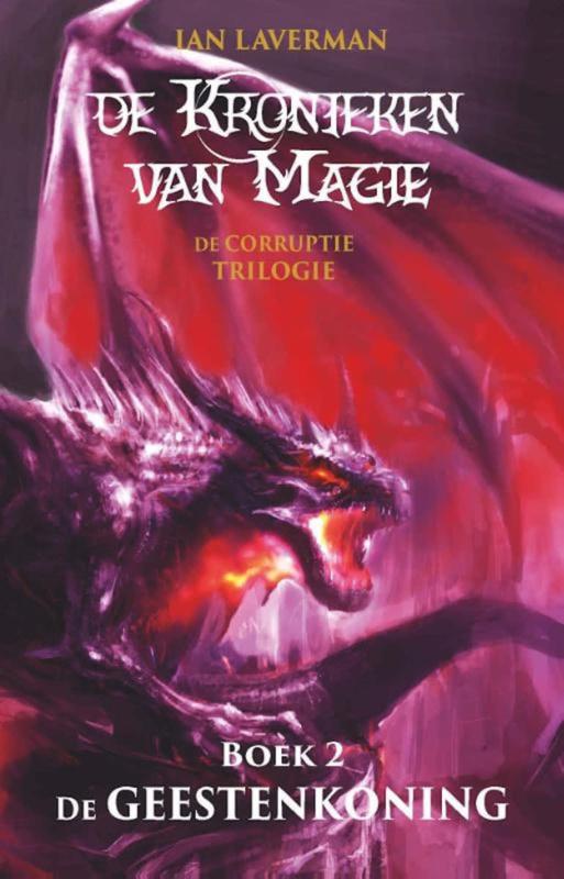 De Kronieken van magie - De corruptie trilogie - boek 2 - De Geestenkoning - Ian Laverman - Ebook
