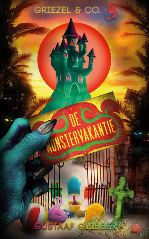 Griezel & Co - deel 3 - De monstervakantie - Gustaaf Glibber