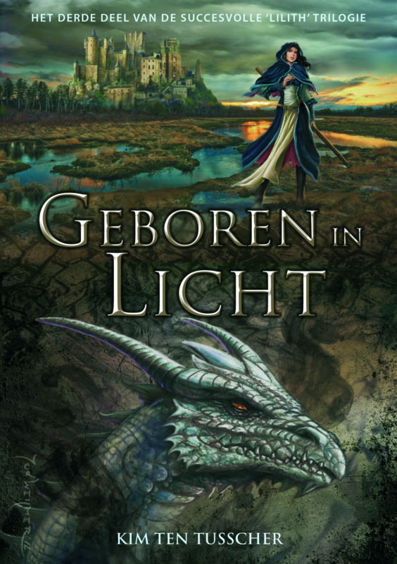 Lilith-trilogie - deel 3 - geboren in licht - Kim ten Tusscher - ebook