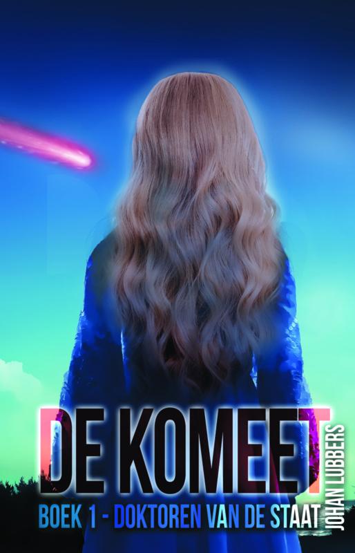 De Komeet - boek 1 - Doktoren van de staat - Johan Lubbers - Ebook