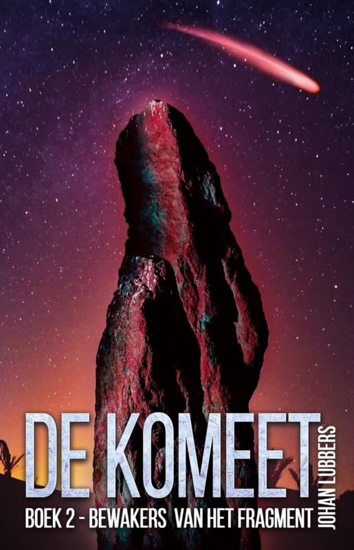 De Komeet - boek 2 - Bewakers van het fragment - Johan Lubbers - Ebook