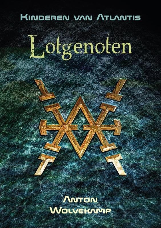 LOTGENOTEN (Kinderen van Atlantis, deel 1) - Anton Wolvekamp