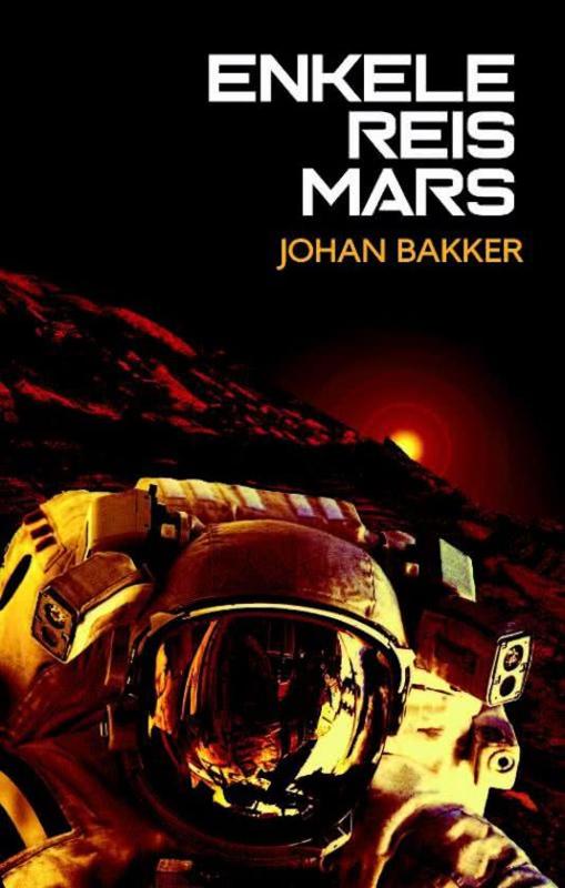 Enkele reis Mars - Johan Bakker