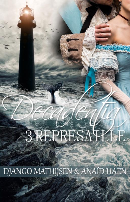 Decadentia - boek 3 - Represaille - Anaïd Haen en Django Mathijsen -  ebook