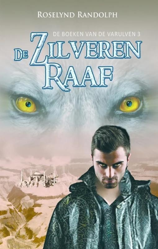 De boeken van de Varulven - deel 3 - De Zilveren raaf - Roselynd Randolph - Ebook