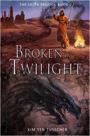 Broken in Twilight - the Lilith trilogy 2 - Kim ten Tusscher