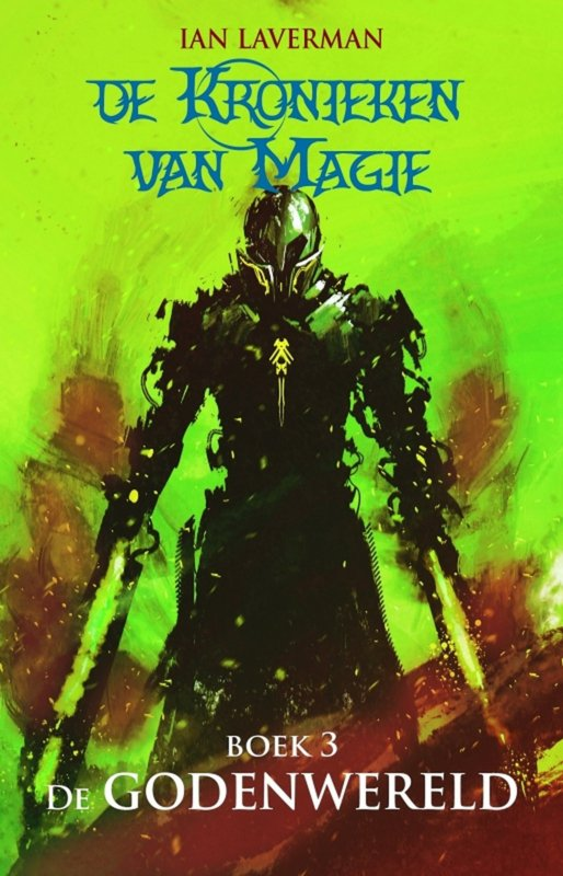 De Kronieken van Magie - Boek 3 - De godenwereld - Ian Laverman - Ebook