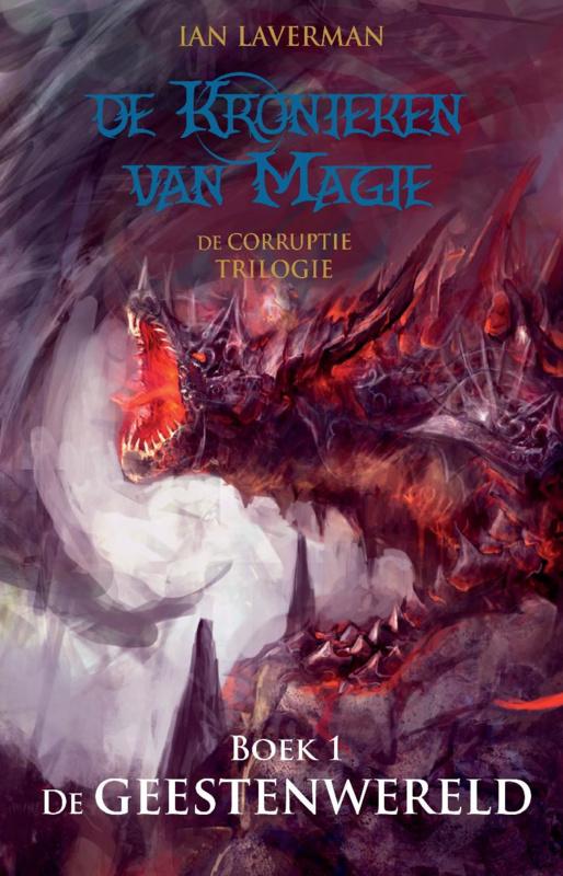 De Kronieken van magie - De corruptie trilogie - boek 1 - De Geestenwereld - Ian Laverman - Ebook
