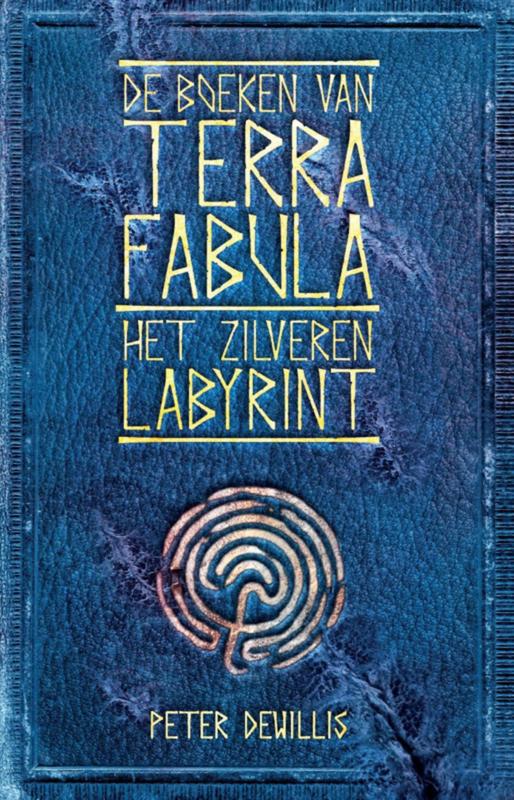 Terra Fabula - boek 2 - Het zilveren labyrint- Peter DeWillis -  ebook