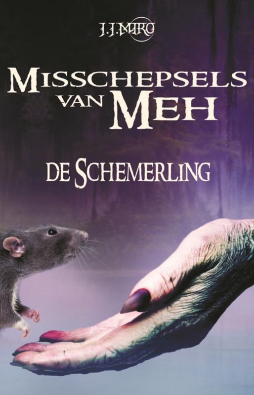 Misschepsels van Meh - De Schemerling - JJ Miro - Ebook