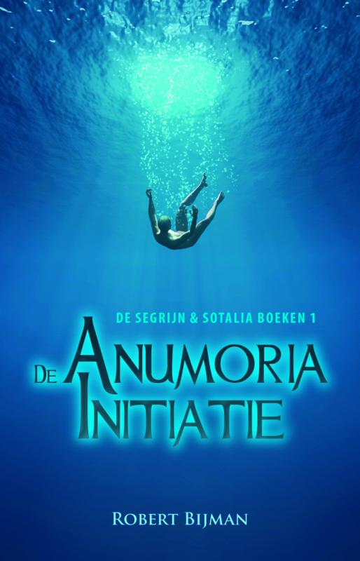 De segrijn & sotalia boeken 1 - De Anumoria initiatie - Robert Bijman - Ebook