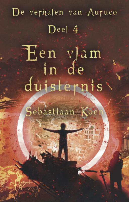 De verhalen van Auruco - deel 4 - Een vlam in de duisternis - Sebastiaan Koen