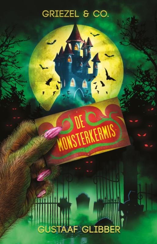 Griezel & Co - boek 1 - De monsterkermis - Gustaaf Glibber - ebook