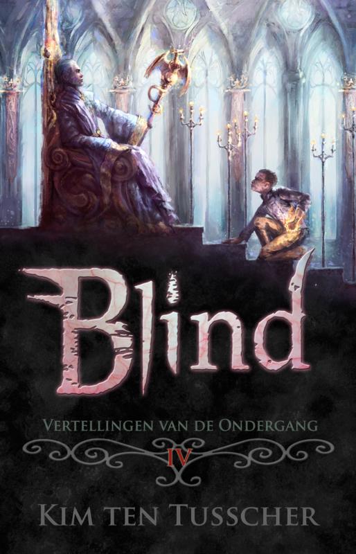 Vertellingen van de Ondergang - boek 4 -  Blind – Kim ten Tusscher.