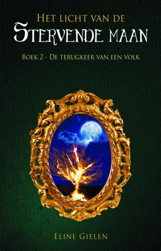 Het licht van de stervende maan - deel 2 - De terugkeer van een volk - Eline Gielen - Ebook