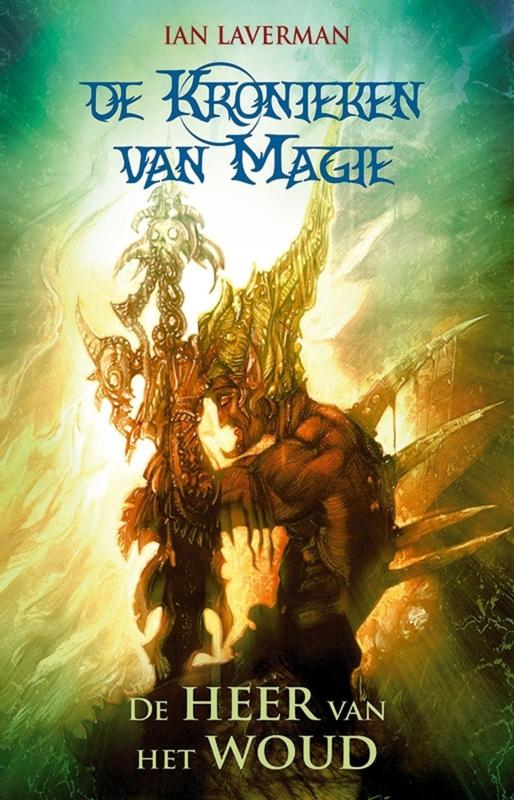 De Kronieken van Magie - Boek 1 - De heer van het woud - Ian Laverman - Ebook